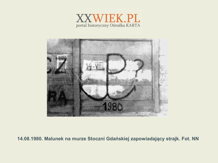 14.08.1980. Malunek na murze Stoczni Gdaskiej zapowiadajcy strajk. Fot. NN