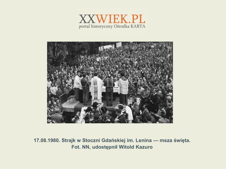 17.08.1980. Strajk w Stoczni Gdaskiej im. Lenina  msza wita.