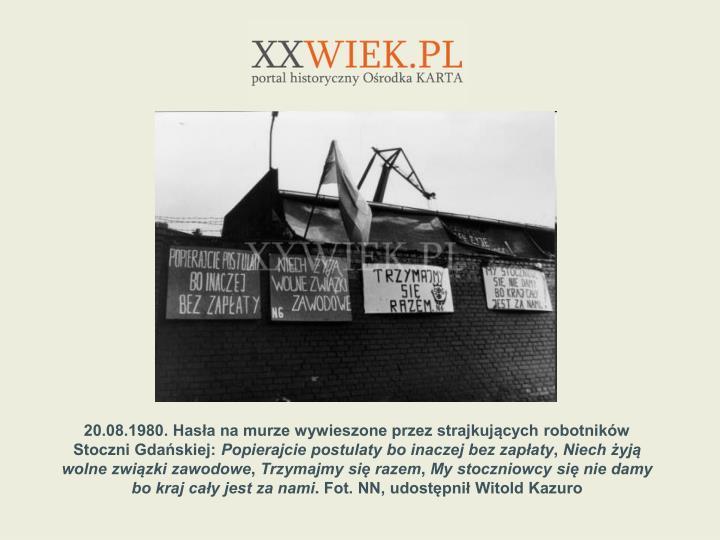 20.08.1980. Hasa na murze wywieszone przez strajkujcych robotnikw Stoczni Gdaskiej: