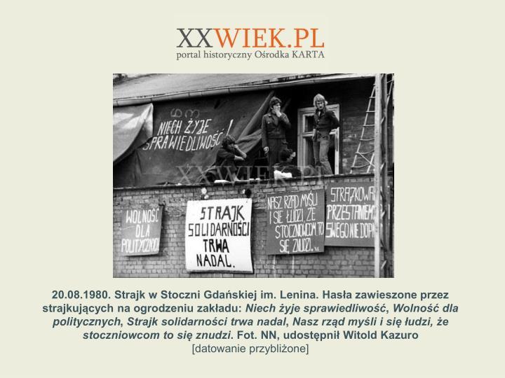 20.08.1980. Strajk w Stoczni Gdaskiej im. Lenina. Hasa zawieszone przez strajkujcych na ogrodzeniu zakadu: