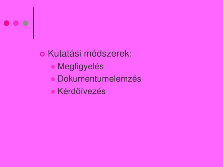 Kutatási módszerek: