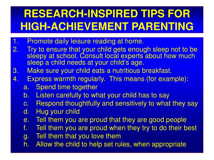 RESEARCH-INSPIRED TIPS FOR HIGH-ACHIEVEMENT PARENTING