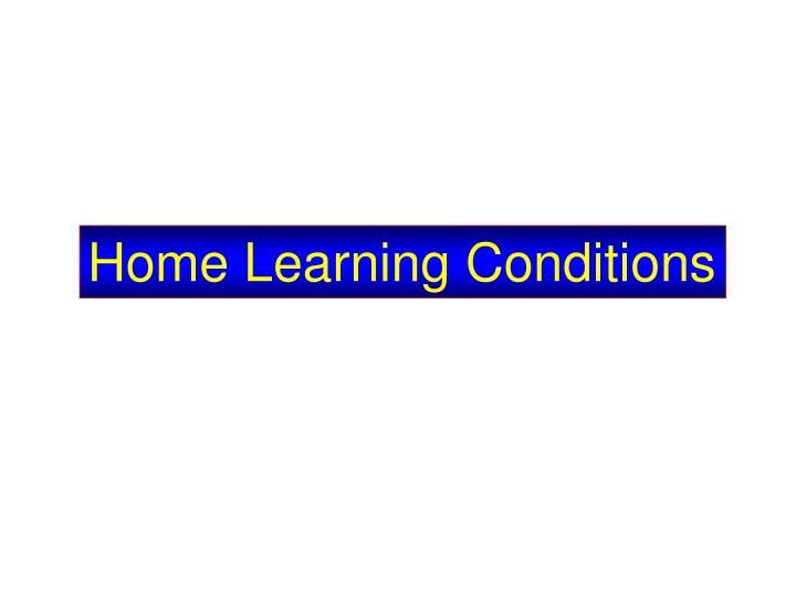 Home Learning Conditions