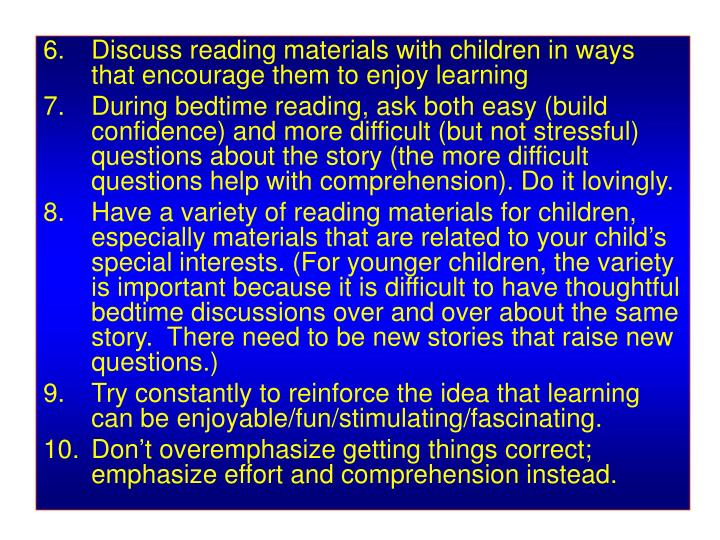 Discuss reading materials with children in ways that encourage them to enjoy learning
