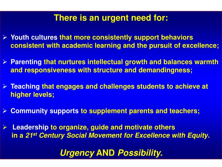There is an urgent need for: