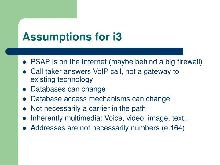 Assumptions for i3