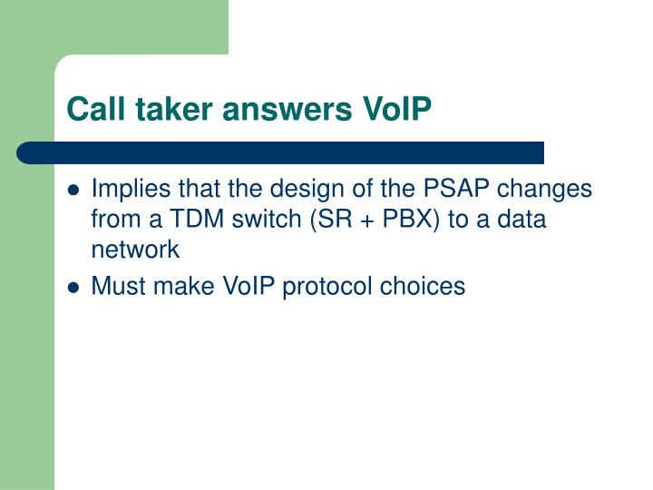 Call taker answers VoIP