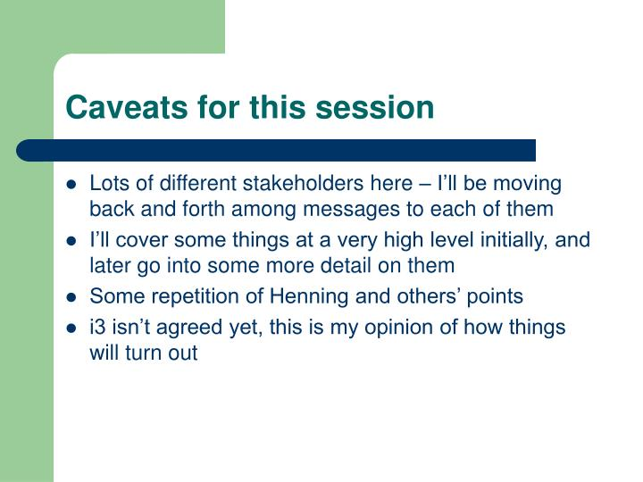 Caveats for this session