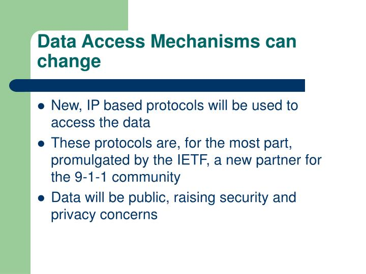 Data Access Mechanisms can change
