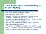 i3 will lead to much more flexibility in disaster routing