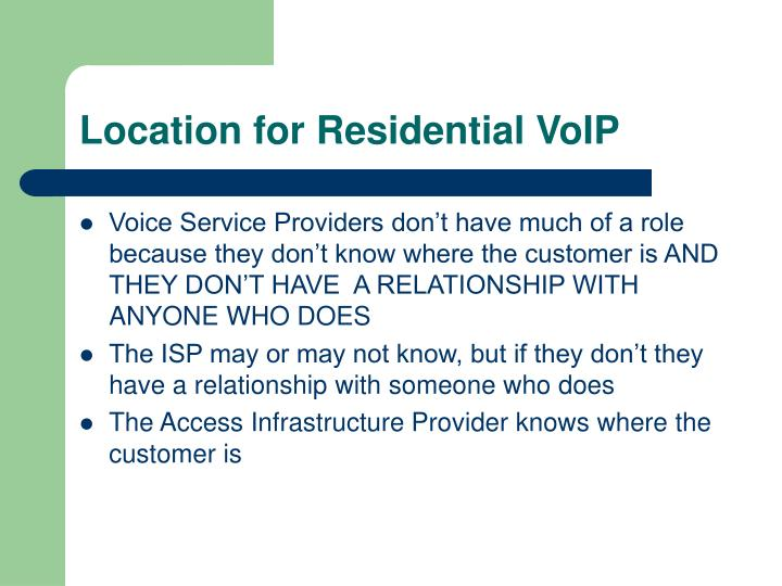 Location for Residential VoIP