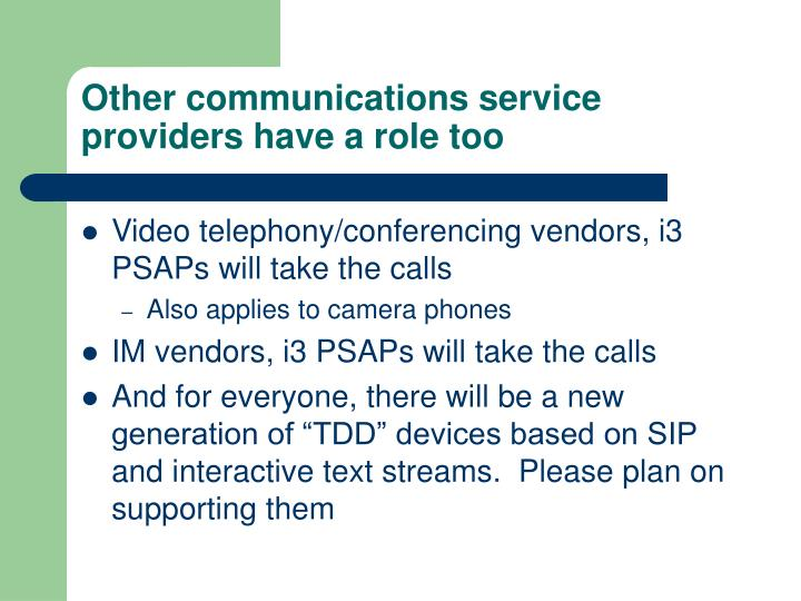 Other communications service providers have a role too