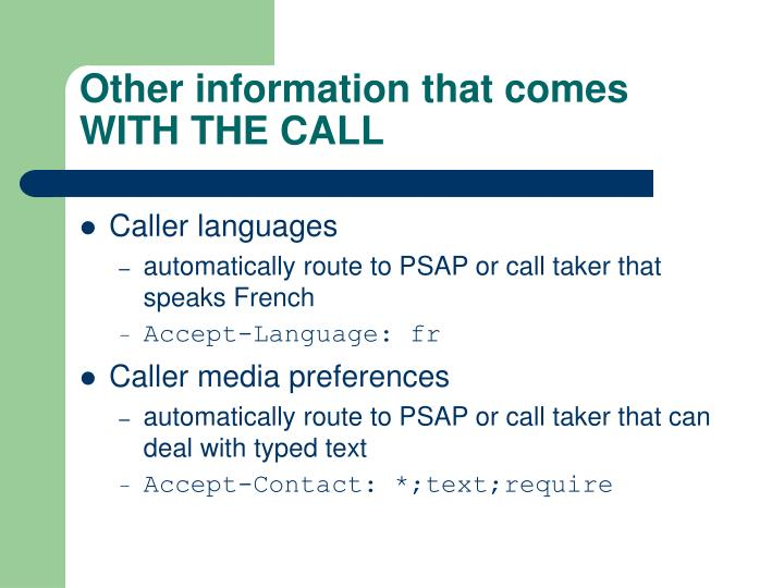 Other information that comes WITH THE CALL