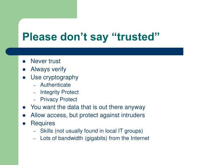 "Please don't say ""trusted"""