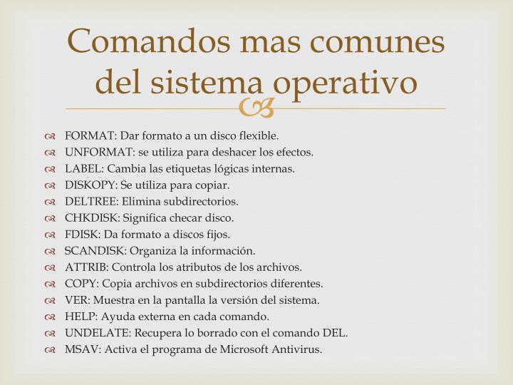 Comandos mas comunes del sistema operativo