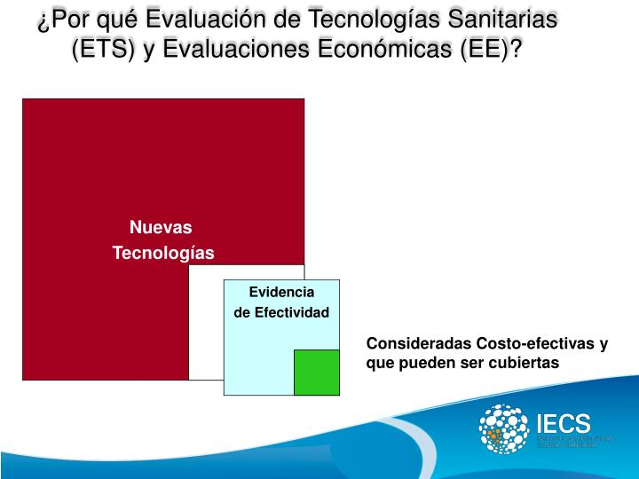 ¿Por qué Evaluación de Tecnologías Sanitarias (ETS) y Evaluaciones Económicas (EE)?