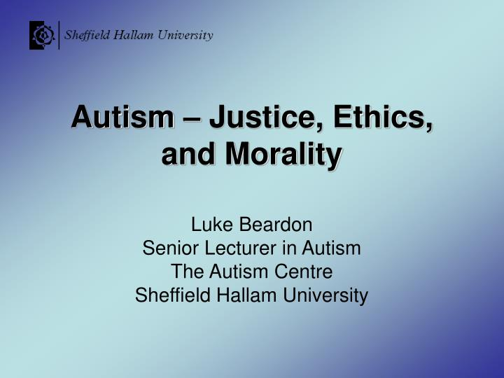 Autism justice ethics and morality