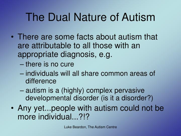 The Dual Nature of Autism