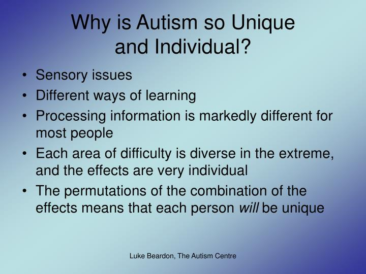 Why is Autism so Unique