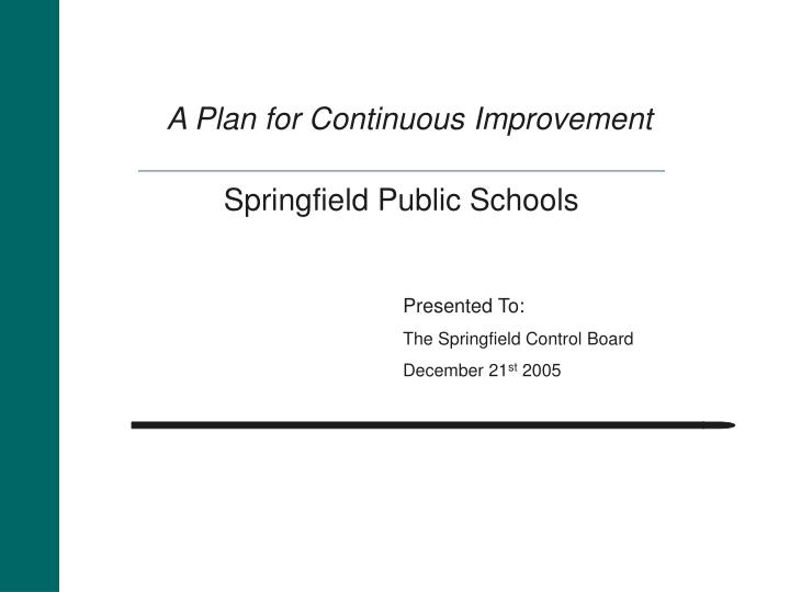 A plan for continuous improvement