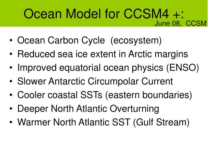Ocean Model for CCSM4 +: