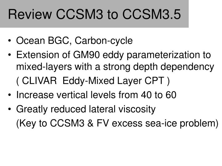 Review CCSM3 to CCSM3.5
