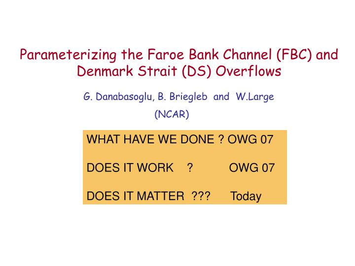 Parameterizing the Faroe Bank Channel (FBC) and Denmark Strait (DS) Overflows