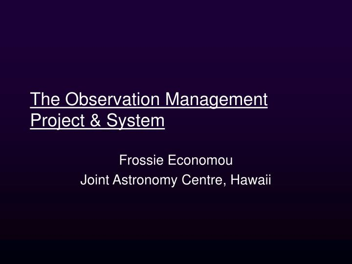 The observation management project system