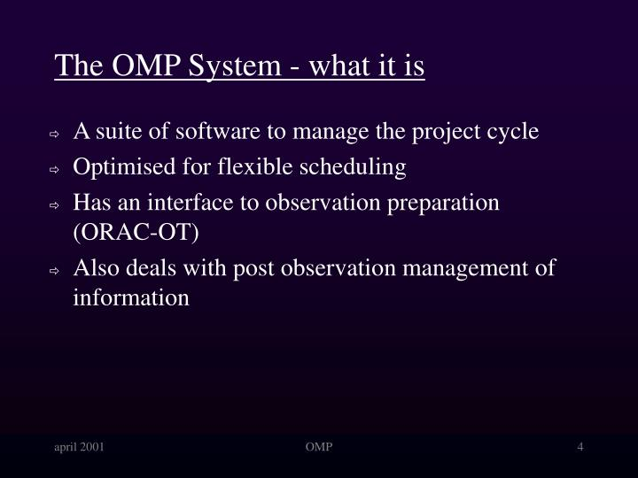 The OMP System - what it is