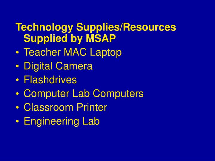 Technology Supplies/Resources Supplied by MSAP