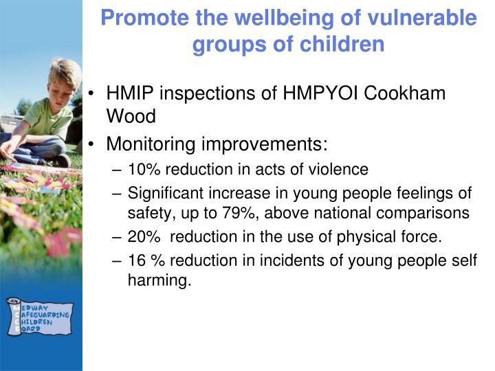 Promote the wellbeing of vulnerable groups of children