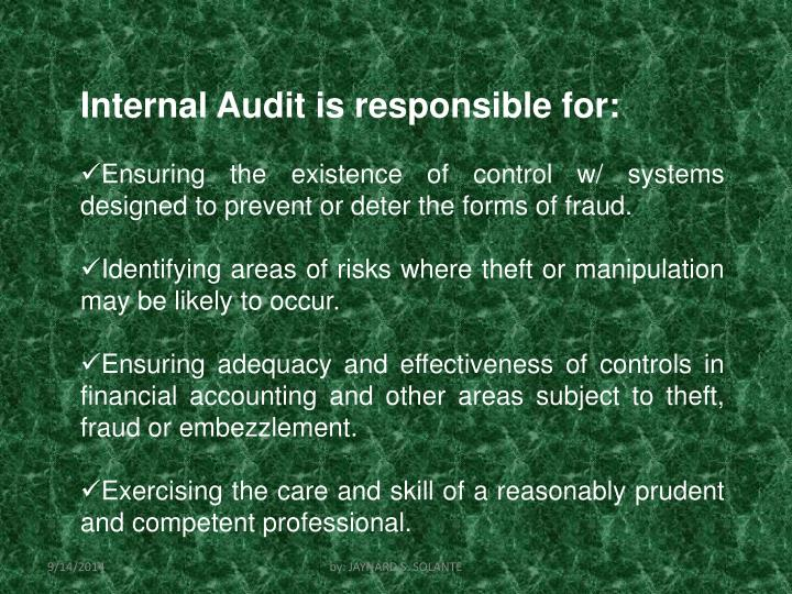 Internal Audit is responsible for: