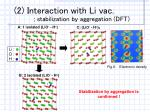 2 interaction with li vac stabilization by aggregation dft