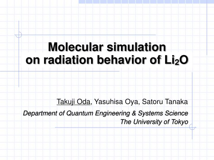 Molecular simulation on radiation behavior of li 2 o