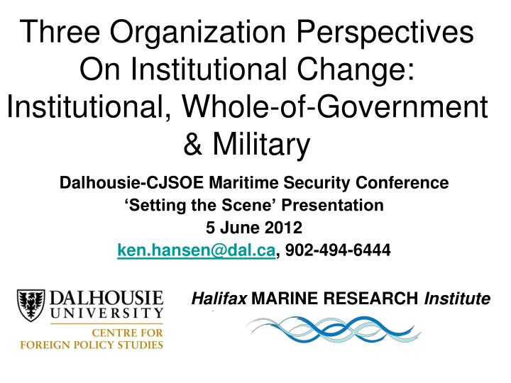 Three organization perspectives on institutional change institutional whole of government military
