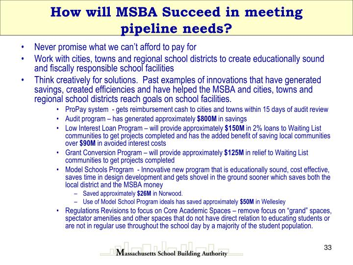 How will MSBA Succeed in meeting pipeline needs?