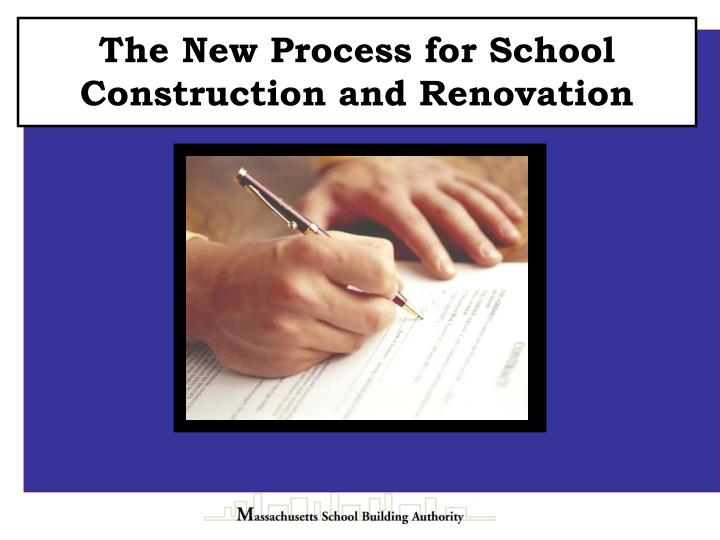 The New Process for School Construction and Renovation