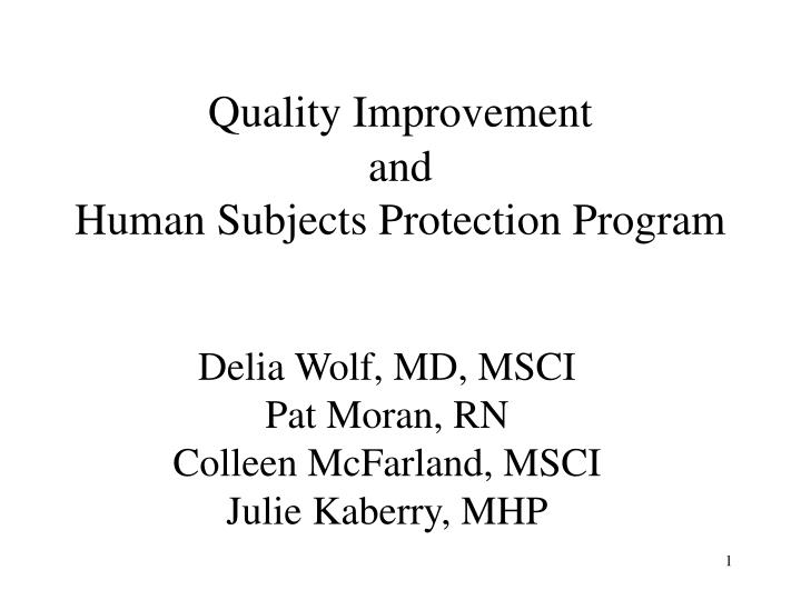 Quality improvement and human subjects protection program
