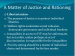 a matter of justice and rationing2