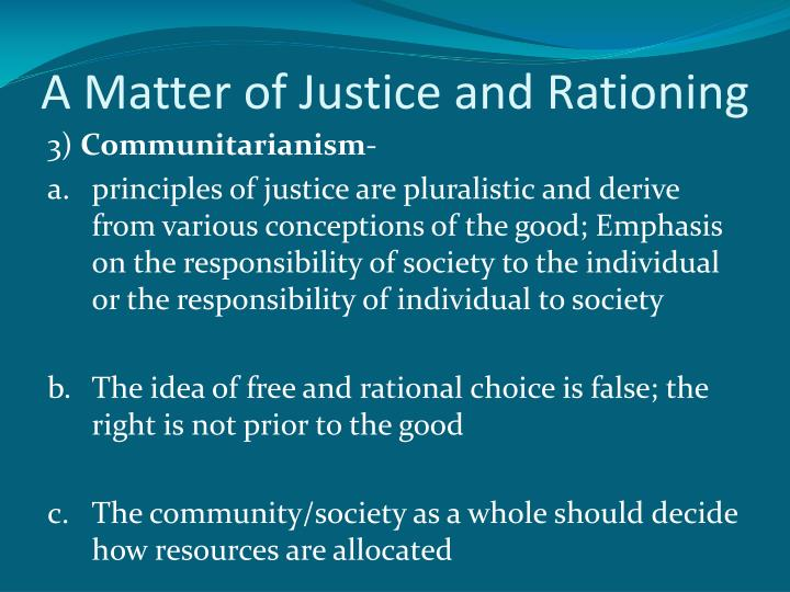 A Matter of Justice and Rationing