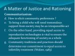 a matter of justice and rationing6