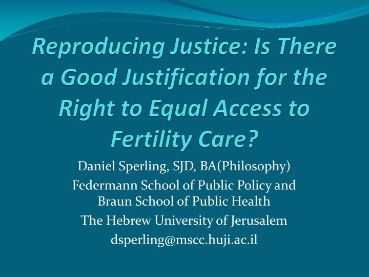 Reproducing justice is there a good justification for the right to equal access to fertility care