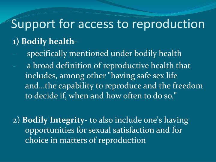 Support for access to reproduction