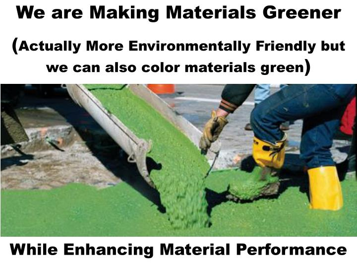We are Making Materials Greener