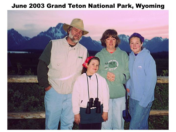 June 2003 Grand Teton National Park, Wyoming