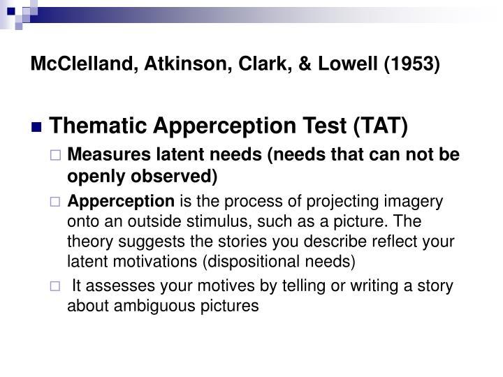 McClelland, Atkinson, Clark, & Lowell (1953)