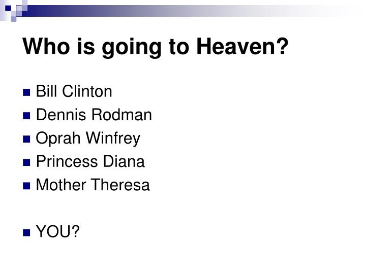 Who is going to Heaven?