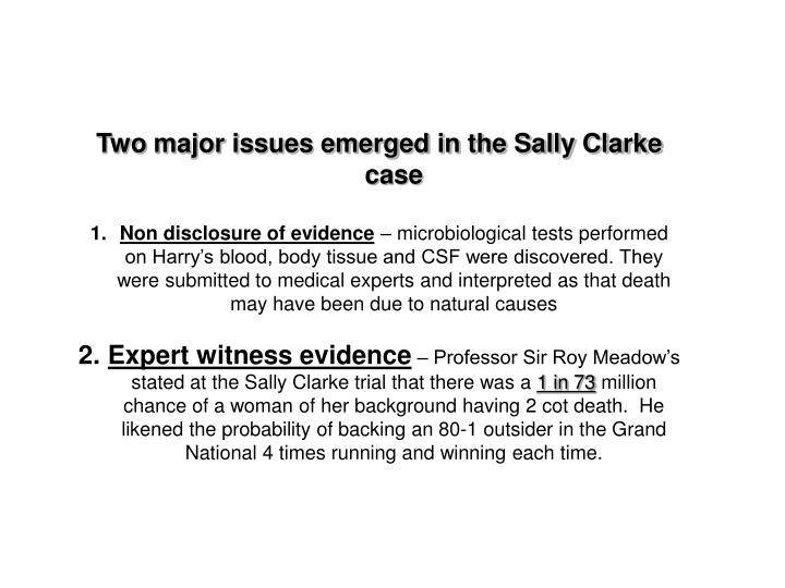 Two major issues emerged in the Sally Clarke case