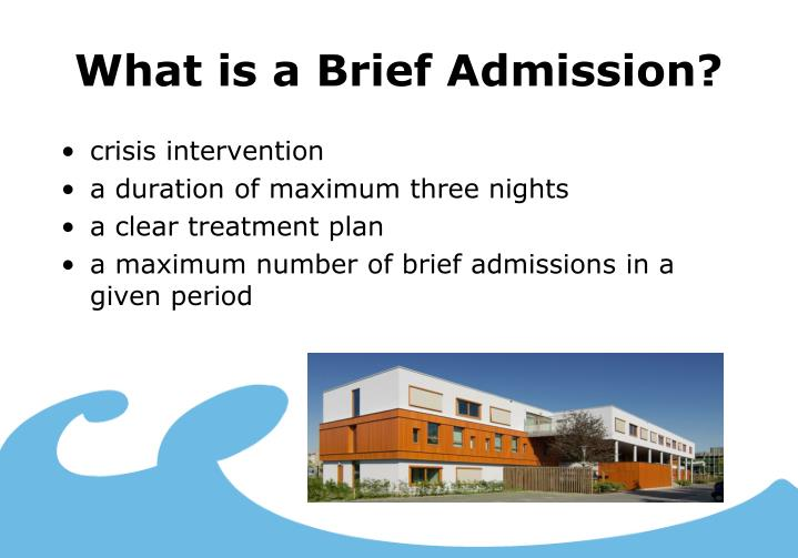 What is a brief admission