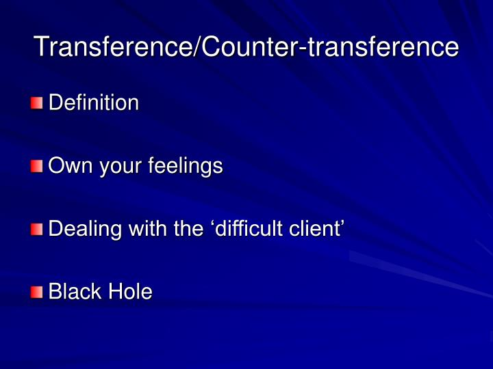 Transference/Counter-transference